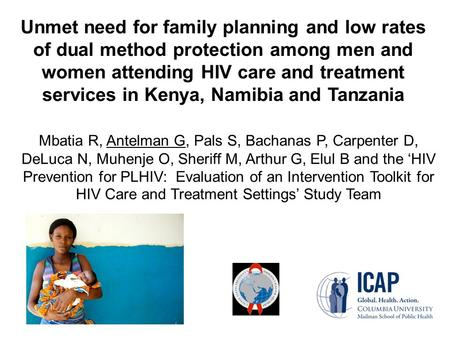 Unmet need for family planning and low rates of dual method protection among men and women attending HIV care and treatment services in Kenya, Namibia.