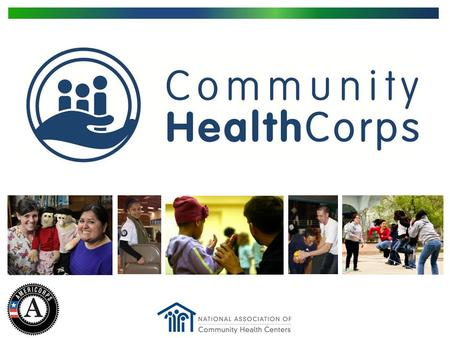 Founded in 1995 by the National Association of Community Health Centers, Community HealthCorps is the largest health-focused, national AmeriCorps program.