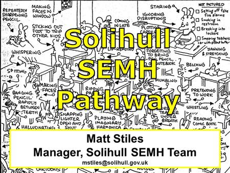 Matt Stiles Manager, Solihull SEMH Team