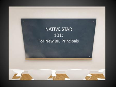 NATIVE STAR 101: For New BIE Principals.
