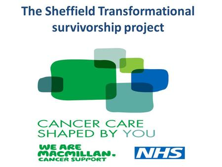 The Sheffield Transformational survivorship project.