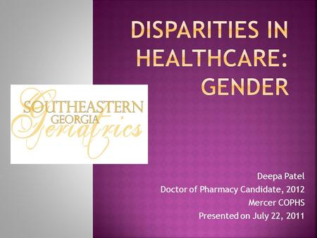 Deepa Patel Doctor of Pharmacy Candidate, 2012 Mercer COPHS Presented on July 22, 2011.