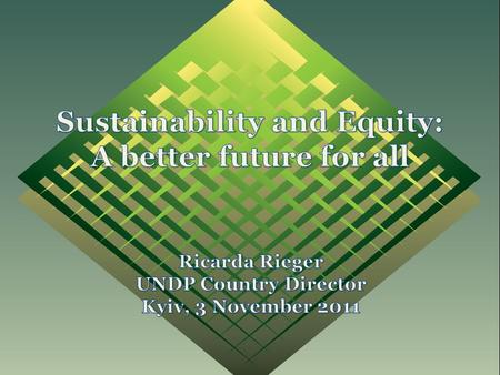 Why equity and sustainability? How can we….  Maintain progress in ways that are equitable and that do not harm the environment?  Meet the development.