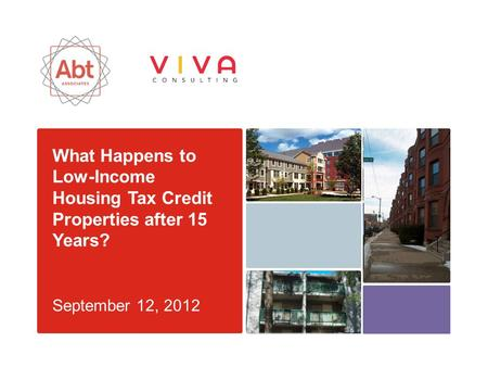 What Happens to Low-Income Housing Tax Credit Properties after 15 Years? September 12, 2012.