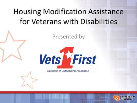 Housing Modification Assistance for Veterans with Disabilities Presented by.