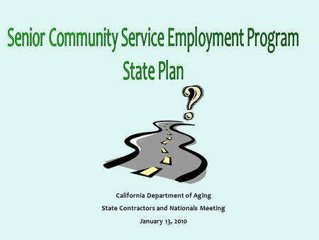 California Department of Aging State Contractors and Nationals Meeting January 13, 2010.