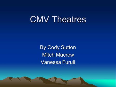 CMV Theatres By Cody Sutton Mitch Macrow Vanessa Furuli.