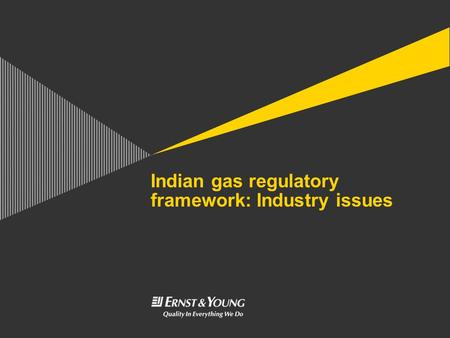 Indian gas regulatory framework: Industry issues.