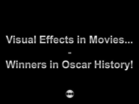 Visual effects have come a long way since Star Wars took home the first Academy Award for Best Visual Effects in 1978. A look at every Visual Effects.