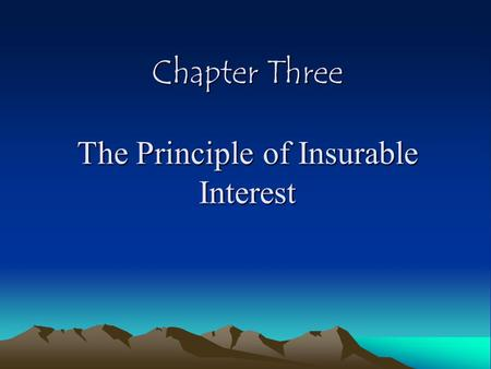 Chapter Three The Principle of Insurable Interest