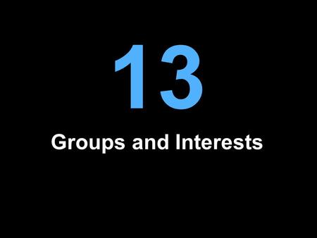 13 Groups and Interests.