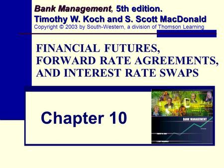 FINANCIAL FUTURES, <strong>FORWARD</strong> <strong>RATE</strong> <strong>AGREEMENTS</strong>, AND INTEREST <strong>RATE</strong> SWAPS