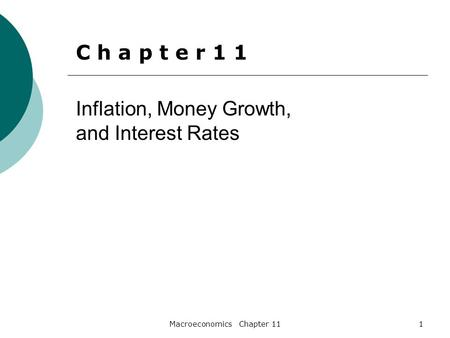 Macroeconomics Chapter 111 Inflation, Money Growth, and Interest Rates C h a p t e r 1 1.
