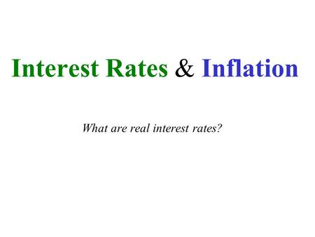 Interest Rates & Inflation