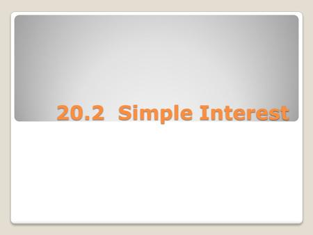 20.2 Simple Interest.