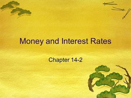 "Money and Interest Rates Chapter 14-2. Ha..Ha..Ha.. A caveman points to two of his hairy relatives carrying clubs over their shoulders and says: ""OK—you."