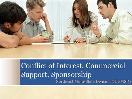 Conflict of Interest, Commercial Support, Sponsorship Northeast Multi-State Division (NE-MSD)