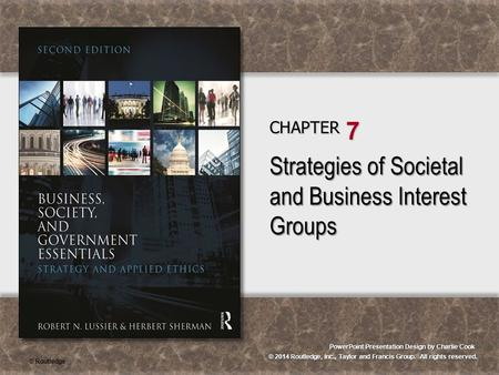 © 2014 Routledge, Inc., Taylor and Francis Group. All rights reserved. PowerPoint Presentation Design by Charlie Cook CHAPTER 7 Strategies of Societal.