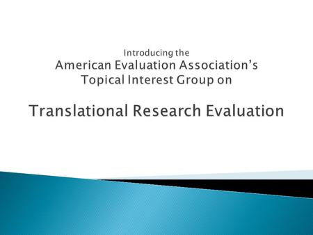  The American Evaluation Association is the largest professional association of evaluators in the world  MISSION: The American Evaluation Association's.