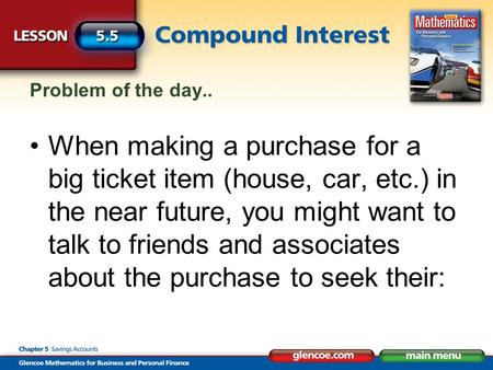 Problem of the day.. When making a purchase for a big ticket item (house, car, etc.) in the near future, you might want to talk to friends and associates.