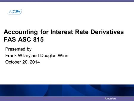 <strong>Accounting</strong> for Interest Rate Derivatives FAS ASC 815