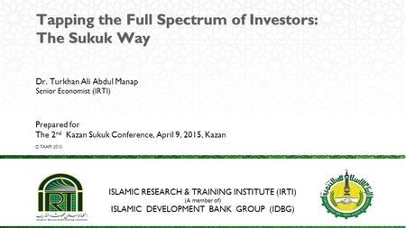 Tapping the Full Spectrum of Investors: The Sukuk Way