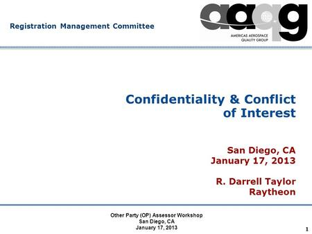 Company Confidential Registration Management Committee Confidentiality & Conflict of Interest San Diego, CA January 17, 2013 R. Darrell Taylor Raytheon.