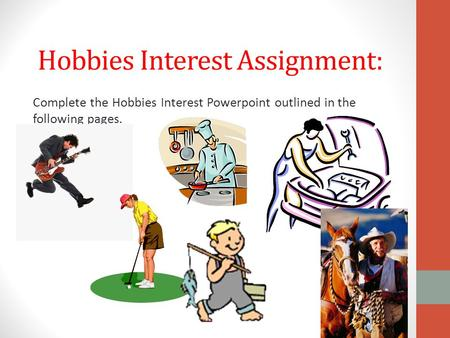 Hobbies Interest Assignment: