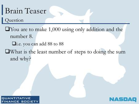 Brain Teaser  You are to make 1,000 using only addition and the number 8.  i.e. you can add 88 to 88  What is the least number of steps to doing the.