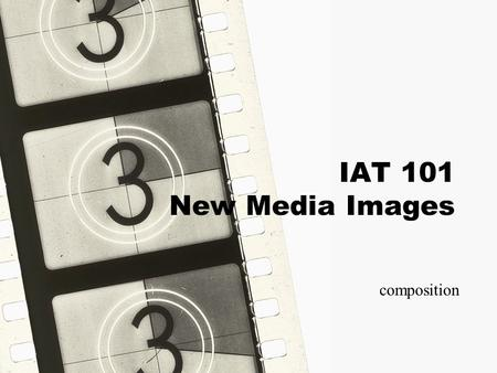 NewMediaImages IAT 101 New Media Images composition.