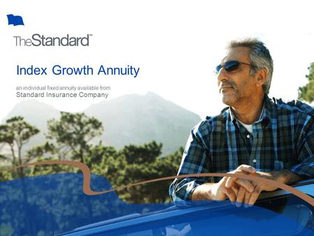 Index Growth Annuity an individual fixed annuity available from Standard Insurance Company.
