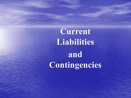 . Current Liabilities and Contingencies. . JOIN KHALID AZIZ ACCOUNTING(FINANCIAL & COST) OF ICMAP STAGE 1,2,3,4 (CRASH CLASSES) CA..MODULE A,B,C,D PIPFA.