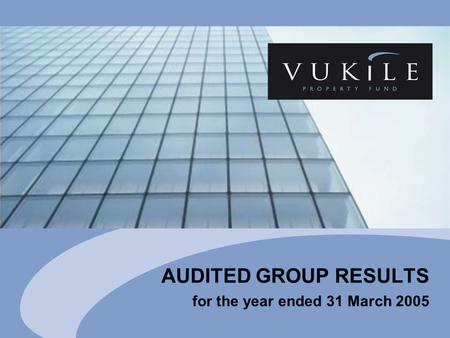 AUDITED GROUP RESULTS for the year ended 31 March 2005.