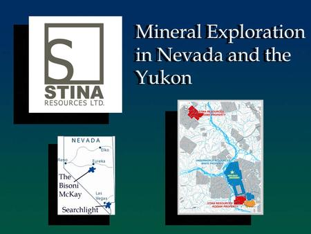 Mineral Exploration in Nevada and the Yukon Mineral Exploration in Nevada and the Yukon.