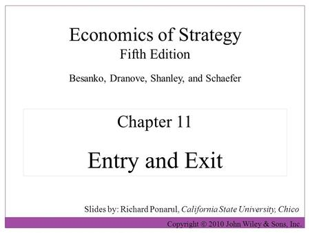 Economics of Strategy Fifth Edition Slides by: Richard Ponarul, California State University, Chico Copyright  2010 John Wiley  Sons, Inc. Chapter 11.
