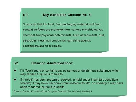 5-1. Key Sanitation Concern No. 5: To ensure that the food, food-packaging material and food contact surfaces are protected from various microbiological,
