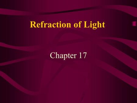 Refraction of Light Chapter 17. Index of refraction When light travels from one material to another it usually changes direction The bending of light.