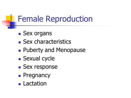 Female Reproduction Sex organs Sex characteristics
