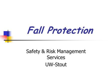 Fall Protection Safety & Risk Management Services UW-Stout.