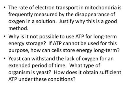 The rate of electron transport in mitochondria is frequently measured by the disappearance of oxygen in a solution. Justify why this is a good method.