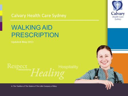 WALKING AID PRESCRIPTION Updated May 2013 Calvary Health Care Sydney.