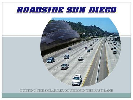 PUTTING THE <strong>SOLAR</strong> REVOLUTION IN THE FAST LANE