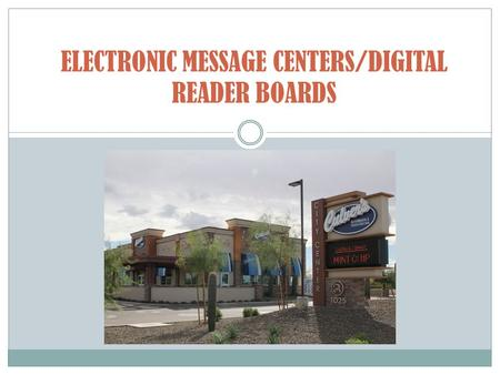 ELECTRONIC MESSAGE CENTERS/DIGITAL READER BOARDS.