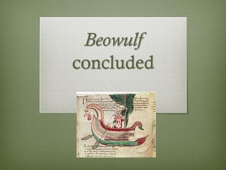 an overview of the godot and beowulf the fate A summary of lines 2516–2820 in 's beowulf  symbol, embodying the idea of  wyrd, or fate, that imbues the story with an atmosphere of doom and death.