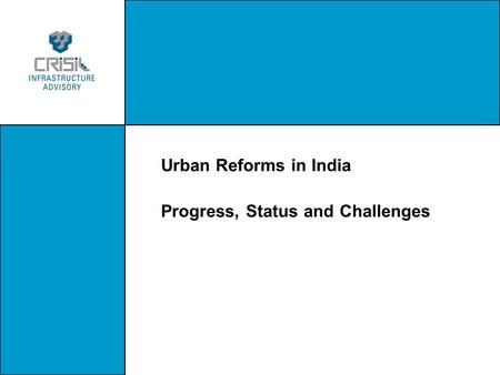 Urban Reforms in India Progress, Status and Challenges.