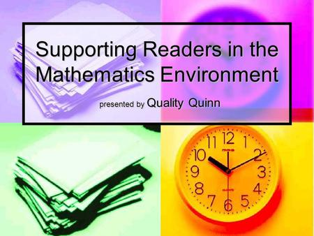 Supporting Readers in the Mathematics Environment presented by Quality Quinn.