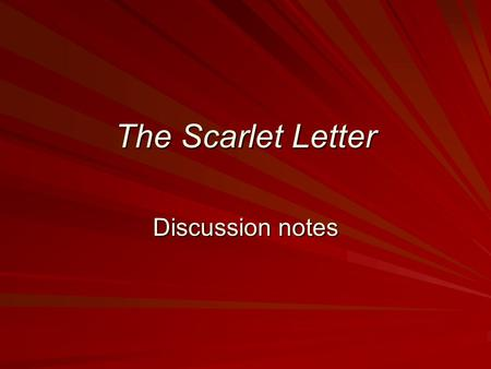 The Scarlet Letter Discussion notes.