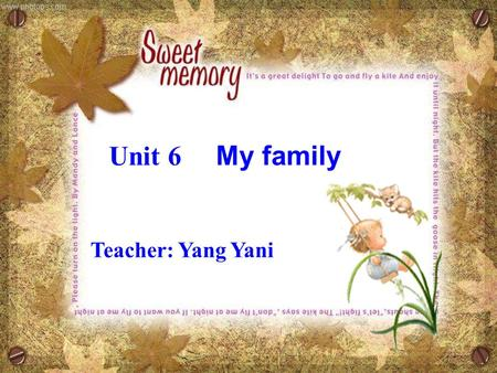 Unit 6 My family Teacher: Yang Yani Tom mother father How many people are there in Tom's family? Who are they?