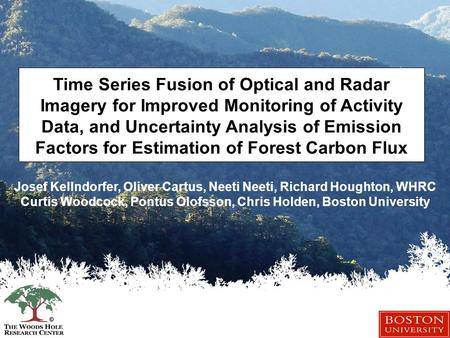 Time Series Fusion of Optical and Radar Imagery for Improved Monitoring of Activity Data, and Uncertainty Analysis of Emission Factors for Estimation of.