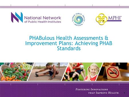 PHABulous Health Assessments & Improvement Plans: Achieving PHAB Standards 1.